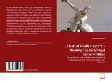 """Bookcover of """"Clash of Civilizations""""? – Huntington im Spiegel seiner Kritiker"""
