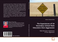 The experiences of SA secondary school male educators own aggression kitap kapağı