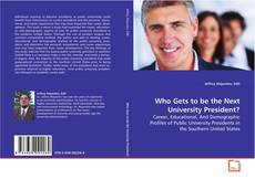 Bookcover of Who Gets to be the Next University President?