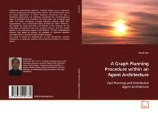 Buchcover von A Graph Planning Procedure within an Agent Architecture