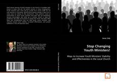 Bookcover of Stop Changing Youth Ministers!