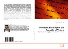 Bookcover of Political Citizenship in the Republic of Yemen