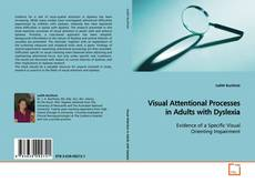 Bookcover of Visual Attentional Processes in Adults with Dyslexia