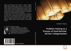 Bookcover of Problem Solving as a Process of Goal-Derived, Ad Hoc Categorization