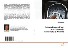 Bookcover of Subacute Aluminum Intoxication in Hemodialysis Patients