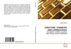 Capa do livro de STRUCTURE, SYMMETRY AND LUMINESCENCE
