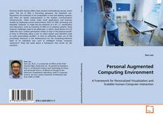 Bookcover of Personal Augmented Computing Environment