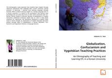 Couverture de Globalization, Confucianism and Vygotskian Teaching Practices