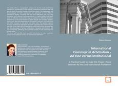 Capa do livro de International Commercial Arbitration - Ad Hoc versus Institutional