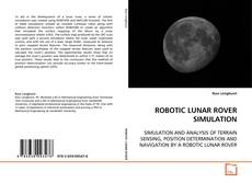 Bookcover of ROBOTIC LUNAR ROVER SIMULATION