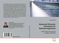 Copertina di Advanced Ultrasonic Techniques for Railroad Inspections