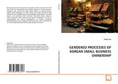 Bookcover of GENDERED PROCESSES OF KOREAN SMALL BUSINESS OWNERSHIP