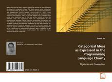 Buchcover von Categorical Ideas As Expressed in the Programming Language Charity