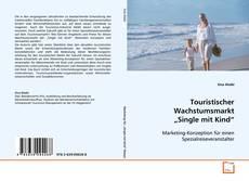 "Capa do livro de Touristischer Wachstumsmarkt ""Single mit Kind"""