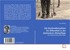 Bookcover of Die Kostenübernahme für Hilfsmittel in der stationären Altenpflege