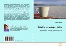 Couverture de Keeping my ways of being