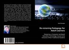Bookcover of Re-visioning Pedagogy for Adult Learners