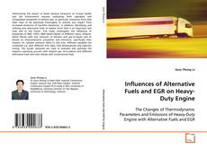 Influences of Alternative Fuels and EGR on Heavy- Duty Engine的封面