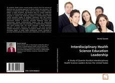 Bookcover of Interdisciplinary Health Science Education Leadership