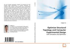 Bookcover of Optimize Structural Topology and Computer Experimental Design
