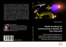 Bookcover of Media Handling for Conferencing in Mobile Ad Hoc Networks
