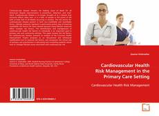 Capa do livro de Cardiovascular Health Risk Management in the Primary Care Setting