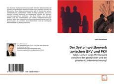 Der Systemwettbewerb zwischen GKV und PKV kitap kapağı