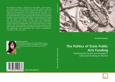 Bookcover of The Politics of State Public Arts Funding