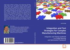 Integration and Test Strategies for Complex Manufacturing Machines的封面