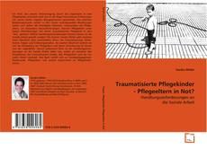 Bookcover of Traumatisierte Pflegekinder - Pflegeeltern in Not?