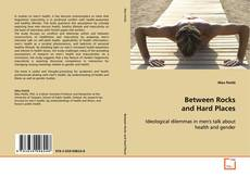 Bookcover of Between Rocks and Hard Places