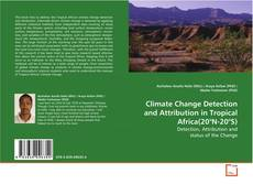 Couverture de Climate Change Detection and Attribution in Tropical Africa(20°N-20°S)