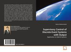 Bookcover of Supervisory Control of Discrete-Event Systems with Output
