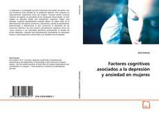 Bookcover of Factores cognitivos asociados a la depresión y ansiedad en mujeres