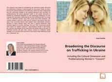 Broadening the Discourse on Trafficking in Ukraine kitap kapağı