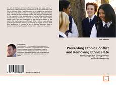 Bookcover of Preventing Ethnic Conflict and Removing Ethnic Hate