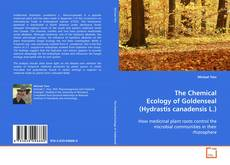 The Chemical Ecology of Goldenseal (Hydrastis canadensis L.) kitap kapağı