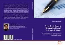 Bookcover of A Study of Experts Understanding of Arithmetic Mean