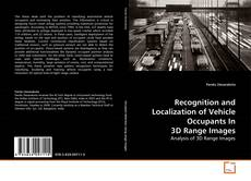 Bookcover of Recognition and Localization of Vehicle Occupants In 3D Range Images