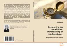 Bookcover of Outsourcing der betrieblichen Weiterbildung an Krankenhäusern