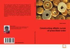 Bookcover of Constructing elliptic curves of prescribed order