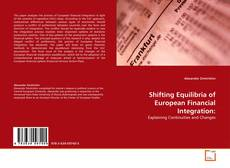 Bookcover of Shifting Equilibria of European Financial Integration: