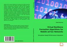 Copertina di Virtual Backbone Formation Algorithms for Mobile ad hoc Networks