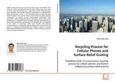 Bookcover of Recycling Process for Cellular Phones and Surface Relief Grating