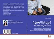 Bookcover of A Study of Motivational Factors to follow Higher Education by Distance