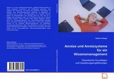 Portada del libro de Anreize und Anreizsysteme für ein Wissensmanagement
