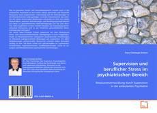 Обложка Supervision und beruflicher Stress im psychiatrischen Bereich