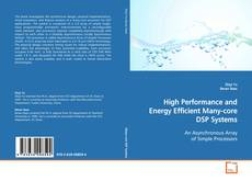 Bookcover of High Performance and Energy Efficient Many-core DSP Systems