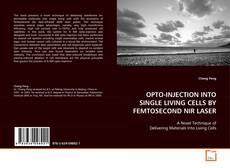 Borítókép a  OPTO-INJECTION INTO SINGLE LIVING CELLS BY FEMTOSECOND NIR LASER - hoz