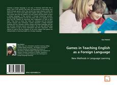 Bookcover of Games in Teaching English as a Foreign Language